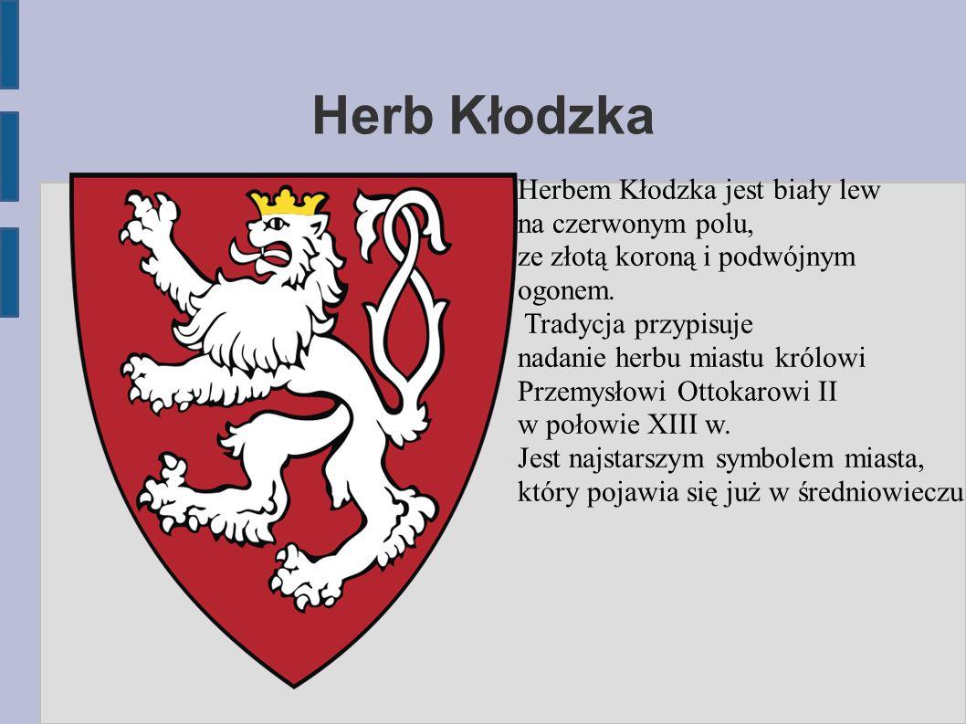 Herb Kłodzka Herbem Kłodzka jest biały lew na czerwonym polu, ze złotą koroną i podwójnym ogonem.