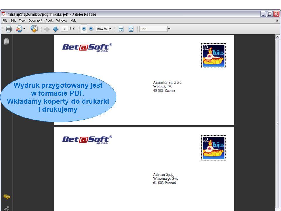 Wydruk przygotowany jest w formacie PDF. Wkładamy koperty do drukarki i drukujemy
