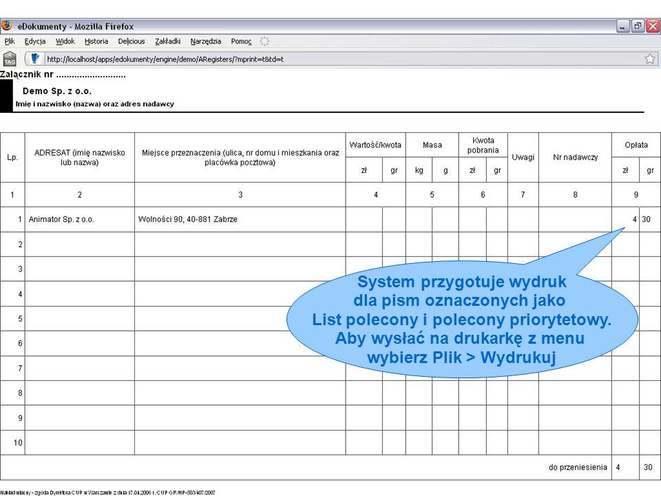 System przygotuje wydruk dla pism oznaczonych jako List polecony i polecony priorytetowy.