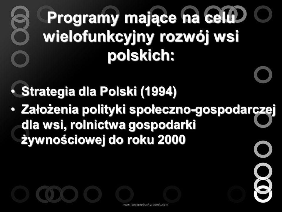 Programy mające na celu wielofunkcyjny rozwój wsi polskich: Strategia dla Polski (1994)Strategia dla Polski (1994) Założenia polityki społeczno-gospod