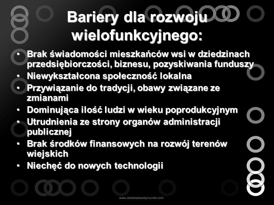 Bariery dla rozwoju wielofunkcyjnego: Brak świadomości mieszkańców wsi w dziedzinach przedsiębiorczości, biznesu, pozyskiwania funduszyBrak świadomośc