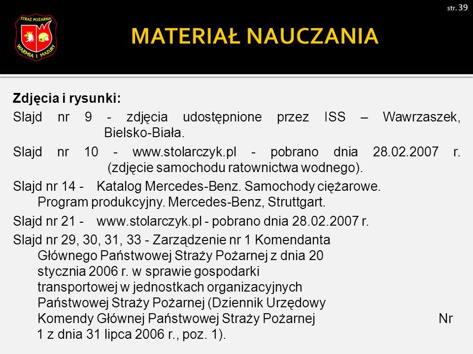 Zdjęcia i rysunki: Slajd nr 9 - zdjęcia udostępnione przez ISS – Wawrzaszek, Bielsko-Biała.