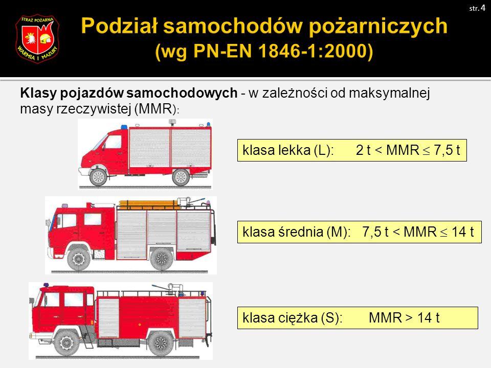 klasa lekka (L): 2 t < MMR  7,5 t klasa średnia (M): 7,5 t < MMR  14 t klasa ciężka (S): MMR > 14 t str.