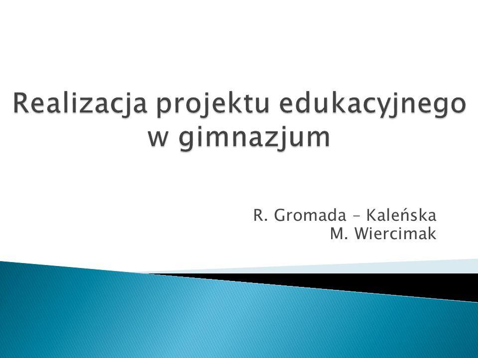 Uczniowie gimnazjum mają obowiązek realizować jeden projekt edukacyjny w cyklu kształcenia.