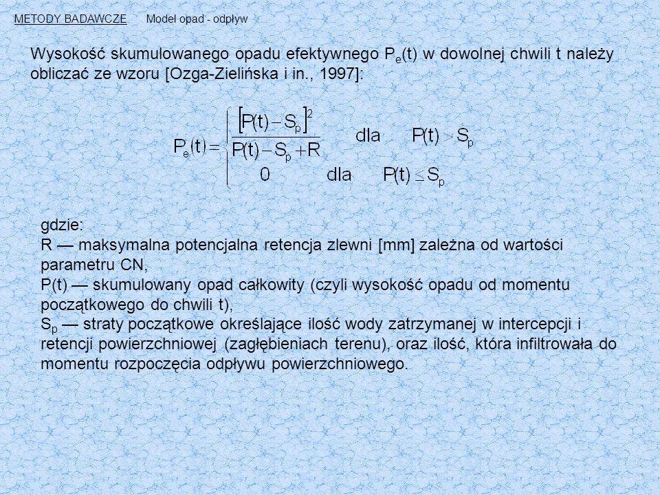 Wysokość skumulowanego opadu efektywnego P e (t) w dowolnej chwili t należy obliczać ze wzoru [Ozga-Zielińska i in., 1997]: gdzie: R — maksymalna potencjalna retencja zlewni [mm] zależna od wartości parametru CN, P(t) — skumulowany opad całkowity (czyli wysokość opadu od momentu początkowego do chwili t), S p — straty początkowe określające ilość wody zatrzymanej w intercepcji i retencji powierzchniowej (zagłębieniach terenu), oraz ilość, która infiltrowała do momentu rozpoczęcia odpływu powierzchniowego.