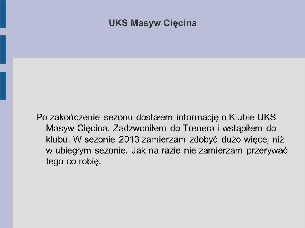 UKS Masyw Cięcina Po zakończenie sezonu dostałem informację o Klubie UKS Masyw Cięcina.