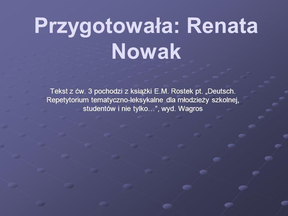Przygotowała: Renata Nowak Tekst z ćw. 3 pochodzi z książki E.M.