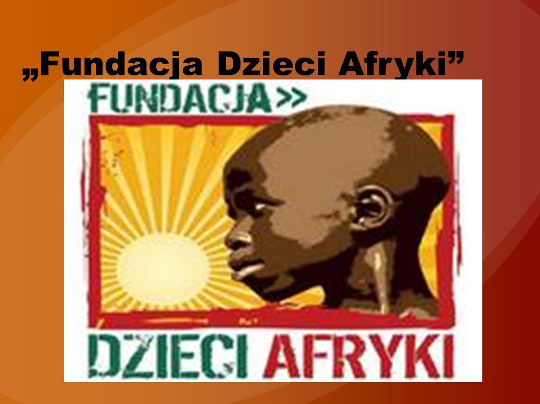 """""""Fundacja Dzieci Afryki"""