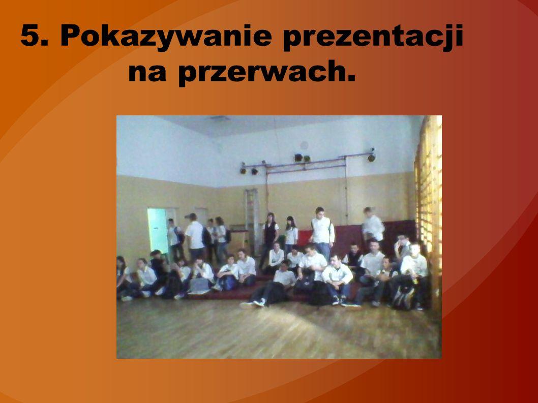 5. Pokazywanie prezentacji na przerwach.