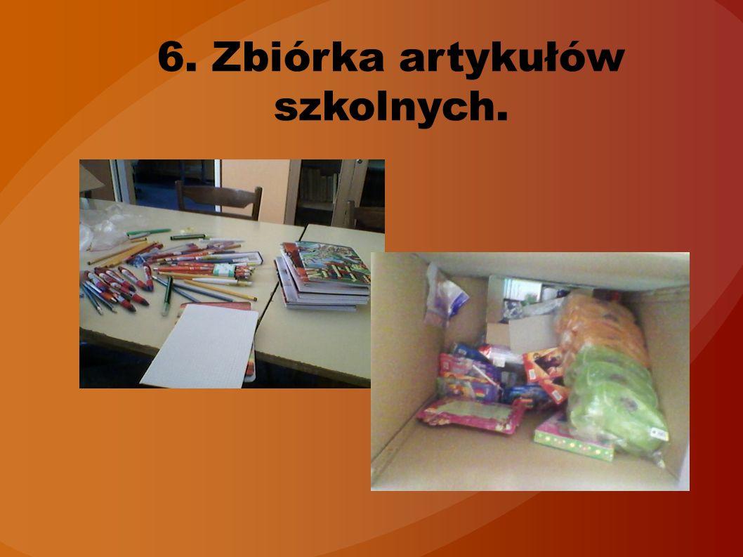 6. Zbiórka artykułów szkolnych.