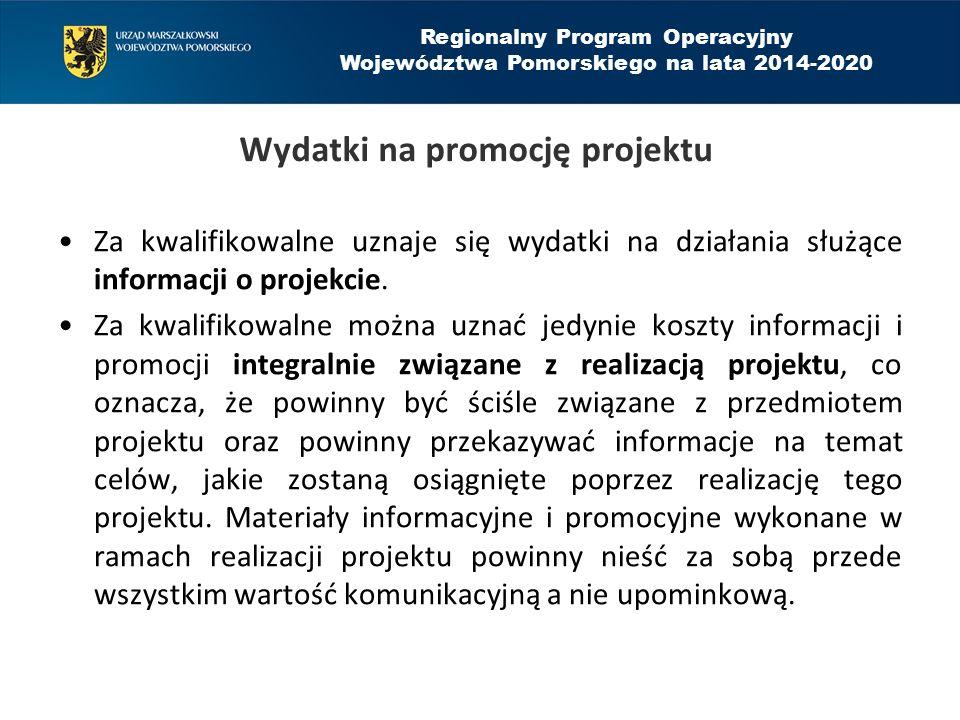 Wydatki na promocję projektu Za kwalifikowalne uznaje się wydatki na działania służące informacji o projekcie. Za kwalifikowalne można uznać jedynie k