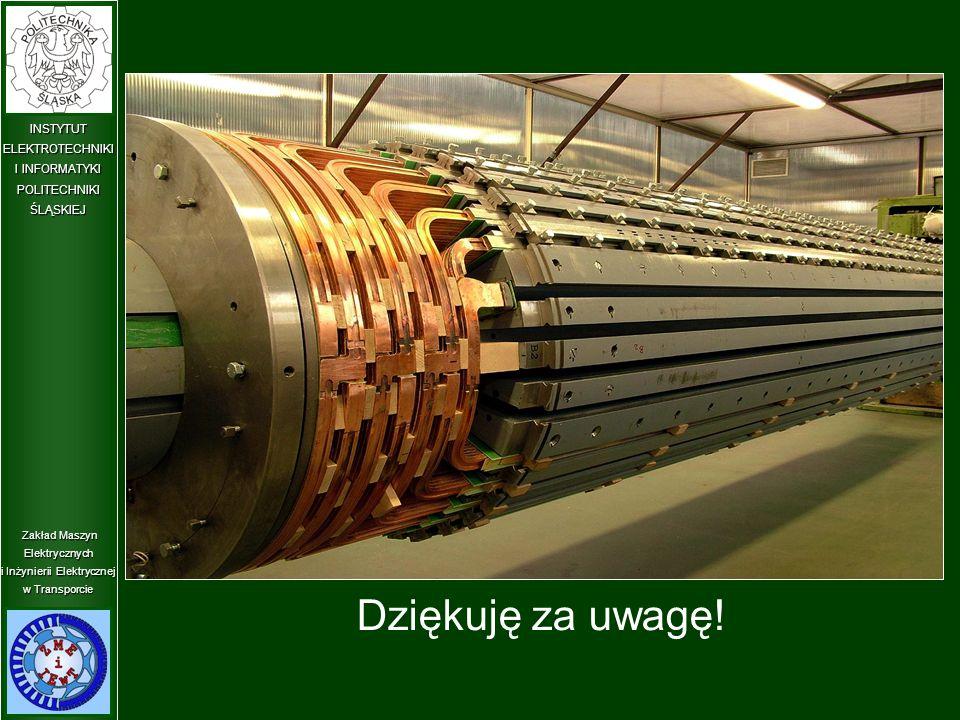 Zakład Maszyn Elektrycznych i Inżynierii Elektrycznej w Transporcie INSTYTUT ELEKTROTECHNIKI I INFORMATYKI POLITECHNIKIŚLĄSKIEJ Dziękuję za uwagę!