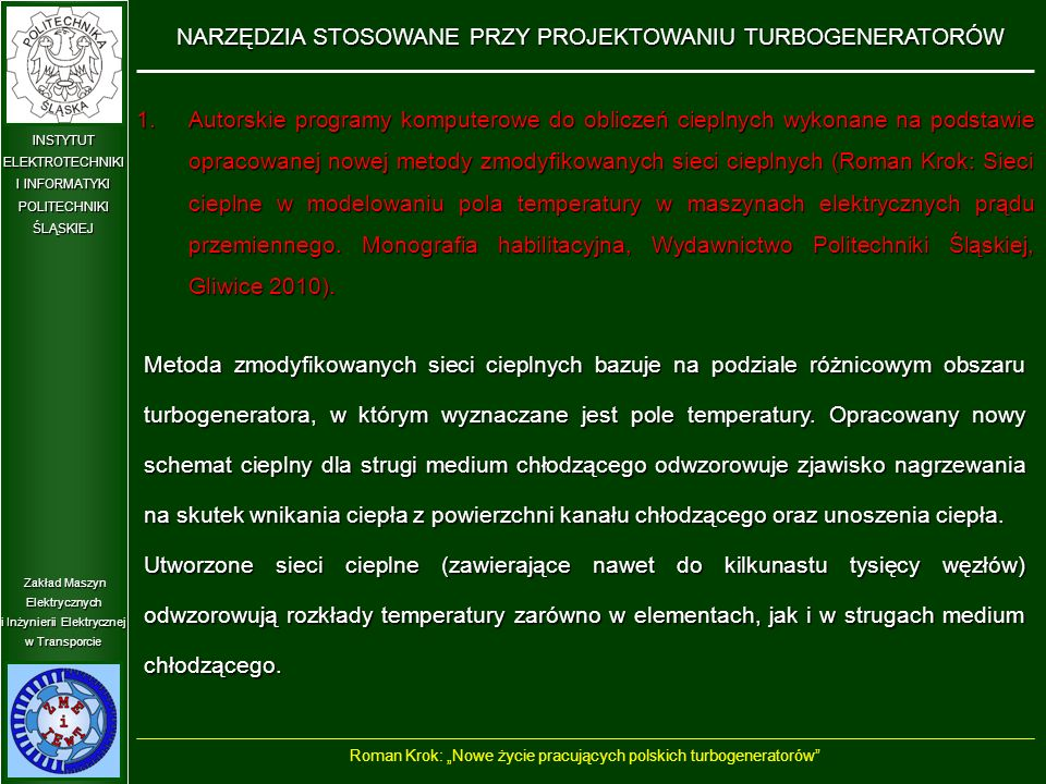 Zakład Maszyn Elektrycznych i Inżynierii Elektrycznej w Transporcie INSTYTUT ELEKTROTECHNIKI I INFORMATYKI POLITECHNIKIŚLĄSKIEJ 2.Modele do obliczeń elektromagnetycznych (2D – wyznaczanie parametrów elektromagnetycznych oraz charakterystyk ruchowych turbogeneratorów).