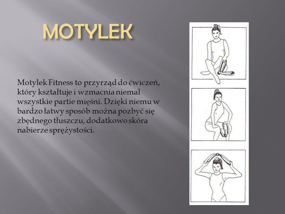 MOTYLEK Motylek Fitness to przyrząd do ćwiczeń, który kształtuje i wzmacnia niemal wszystkie partie mięśni.