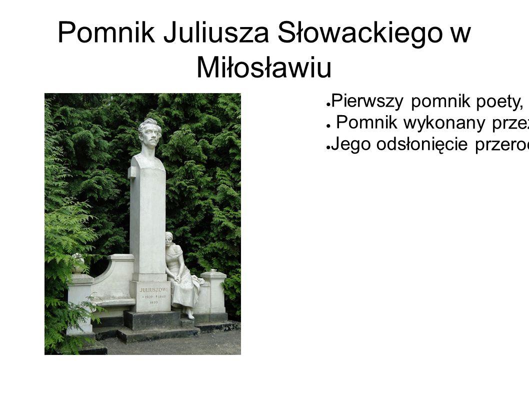 ● Pierwszy pomnik poety, odsłonięty w 50 rocznicę jego śmierci ● Pomnik wykonany przez znanego wielkopolskiego artystę : Władysława Marcinkowskiego ● Jego odsłonięcie przerodziło się w narodową manifestację.
