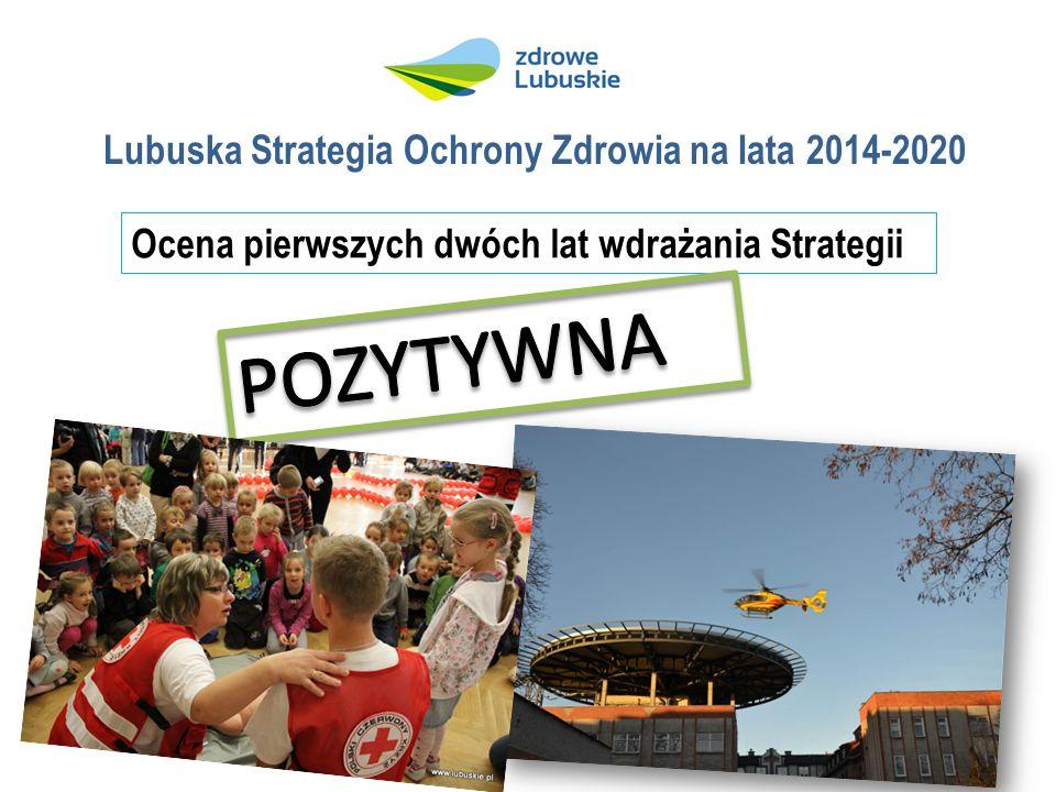 Lubuska Strategia Ochrony Zdrowia na lata 2014-2020 Ocena pierwszych dwóch lat wdrażania Strategii