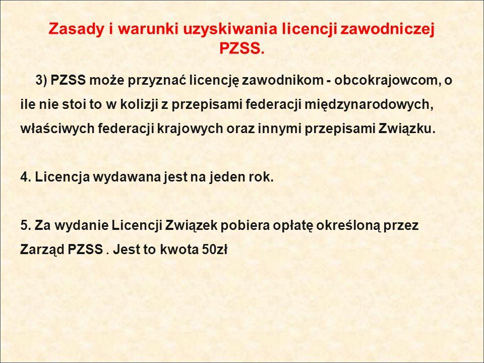 Zasady i warunki uzyskiwania licencji zawodniczej PZSS.