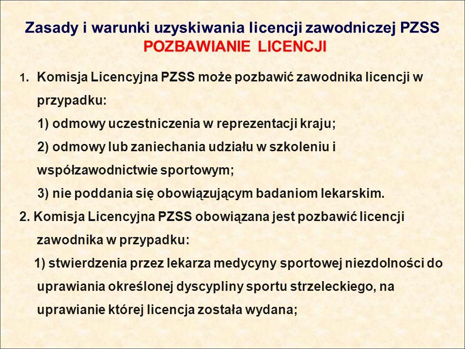 Zasady i warunki uzyskiwania licencji zawodniczej PZSS POZBAWIANIE LICENCJI 1.