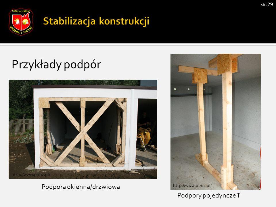 str. 29 Przykłady podpór Podpory pojedyncze T Podpora okienna/drzwiowa http://www.ppoz.pl/