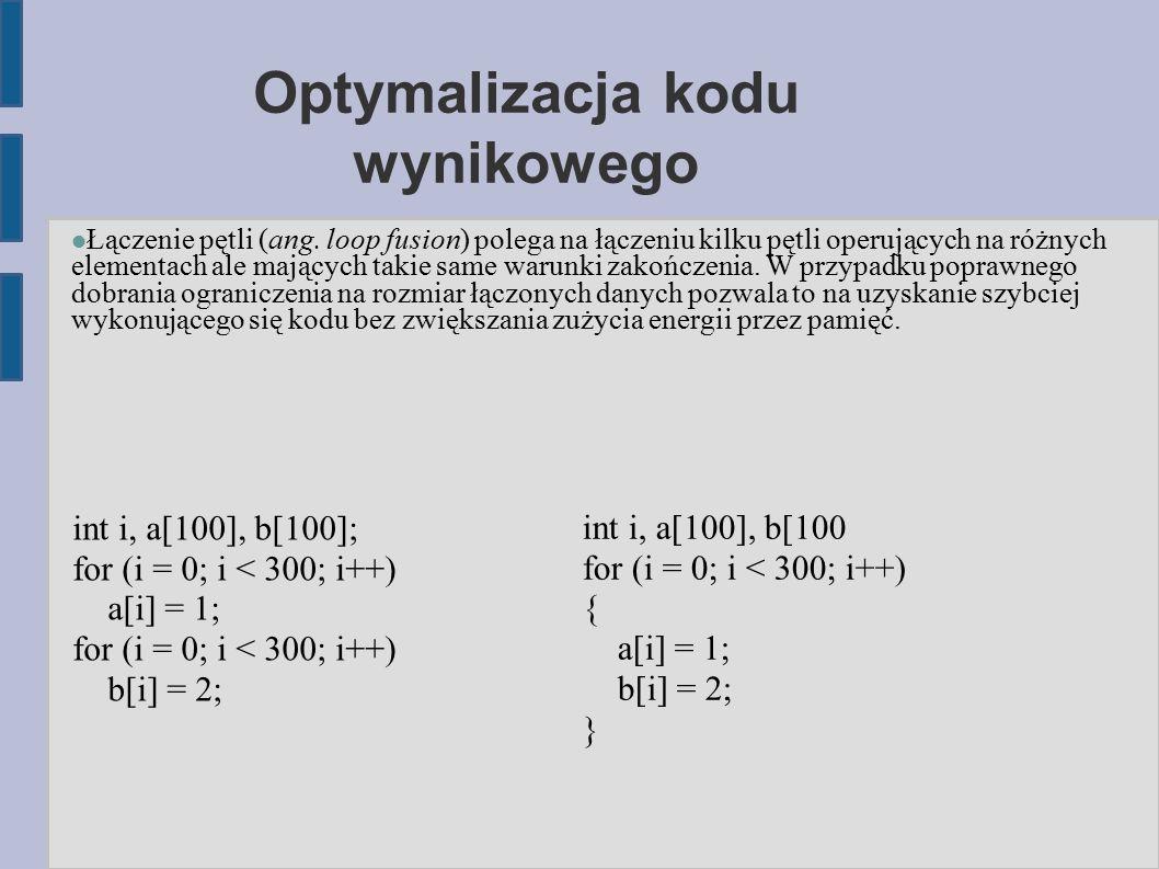 Optymalizacja kodu wynikowego Łączenie pętli (ang.
