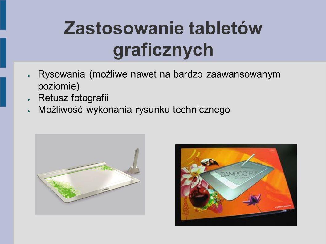 Zastosowanie tabletów graficznych ● Rysowania (możliwe nawet na bardzo zaawansowanym poziomie) ● Retusz fotografii ● Możliwość wykonania rysunku techn