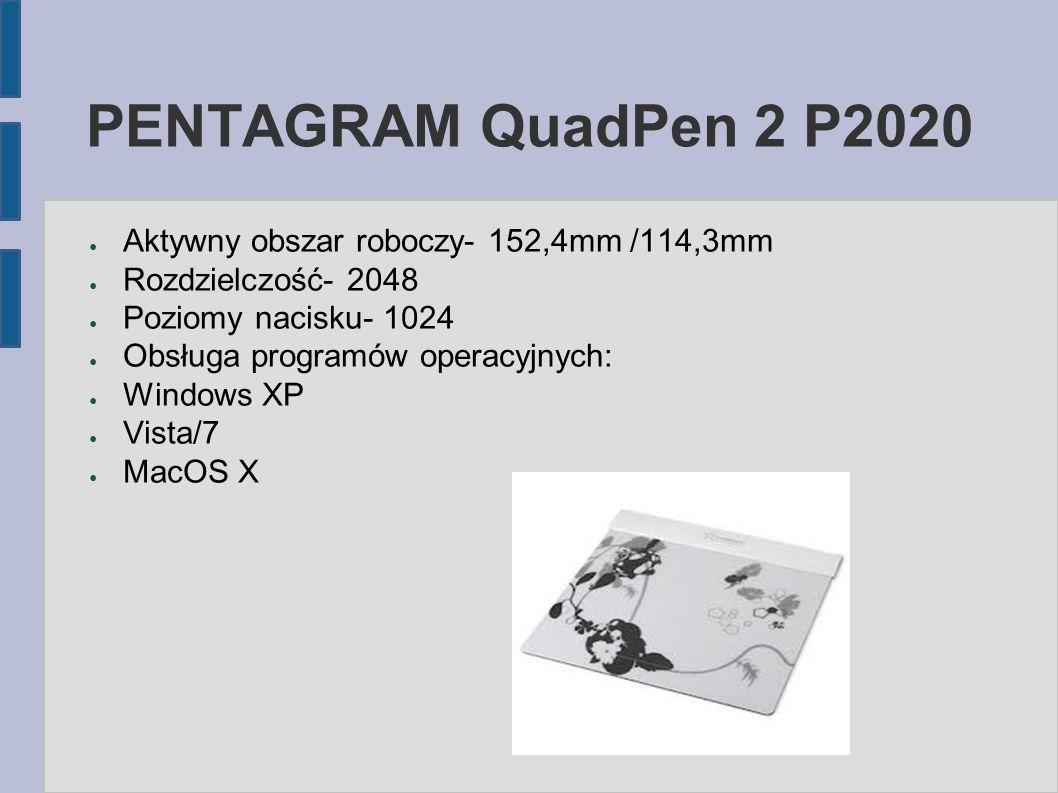 PENTAGRAM QuadPen 2 P2020 ● Aktywny obszar roboczy- 152,4mm /114,3mm ● Rozdzielczość- 2048 ● Poziomy nacisku- 1024 ● Obsługa programów operacyjnych: ● Windows XP ● Vista/7 ● MacOS X