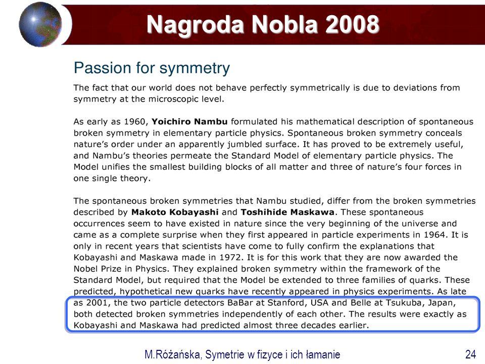 M.Różańska, Symetrie w fizyce i ich łamanie24 Nagroda Nobla 2008