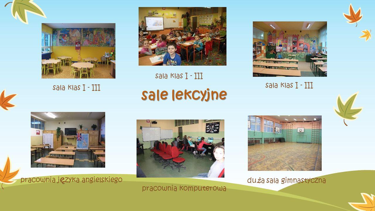 sale lekcyjne sala klas I - III pracownia j ę zyka angielskiego pracownia komputerowa du ż a sala gimnastyczna