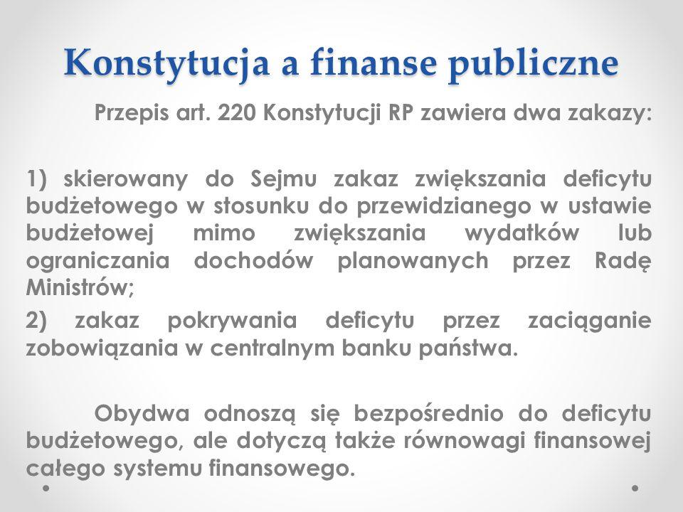 Pozycja Rady Ministrów w zakresie finansów Rada Ministrów jako organ władzy wykonawczej posiada bardzo silną pozycję ustrojową w zakresie prowadzenia gospodarki finansowej.