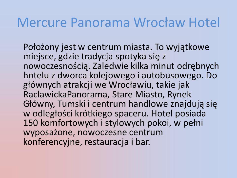 Mercure Panorama Wrocław Hotel Położony jest w centrum miasta.