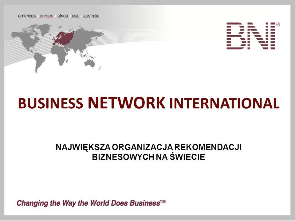 BUSINESS NETWORK INTERNATIONAL NAJWIĘKSZA ORGANIZACJA REKOMENDACJI BIZNESOWYCH NA ŚWIECIE