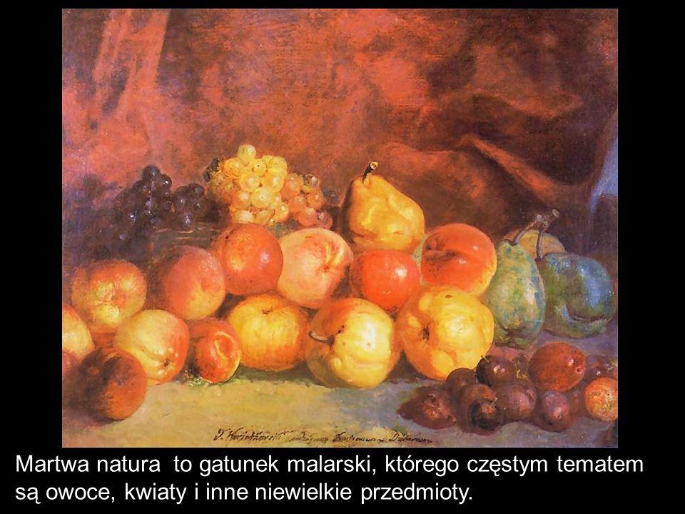 Martwa natura to gatunek malarski, którego częstym tematem są owoce, kwiaty i inne niewielkie przedmioty.