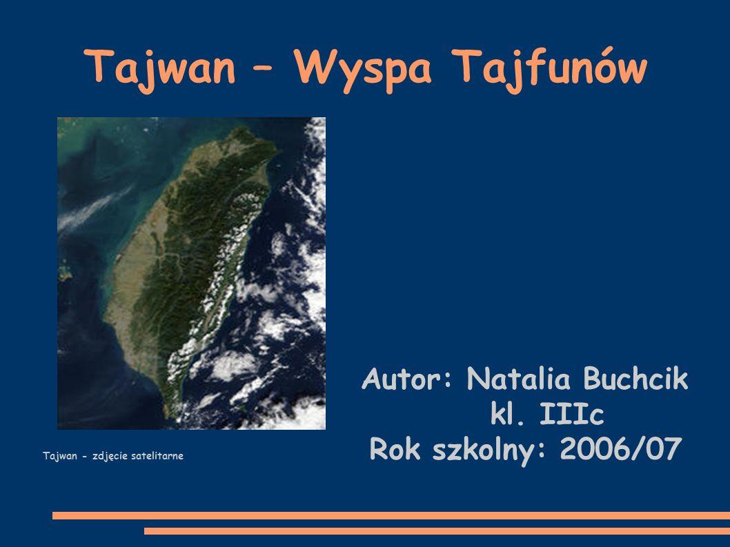 Tajwan – Wyspa Tajfunów Autor: Natalia Buchcik kl.