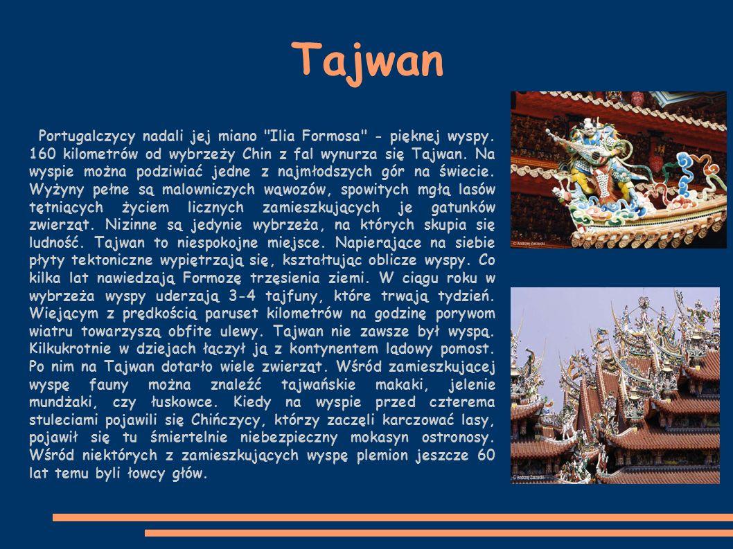 Tajwan Portugalczycy nadali jej miano Ilia Formosa - pięknej wyspy.