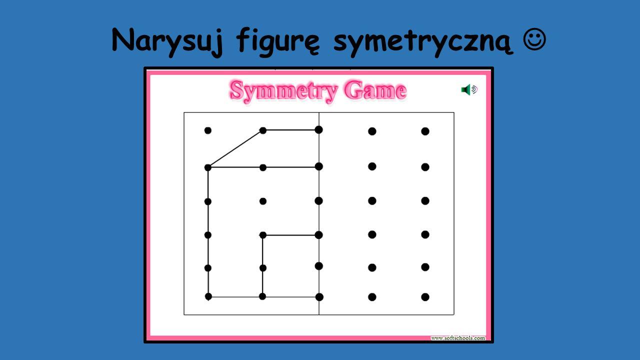 Narysuj figurę symetryczną