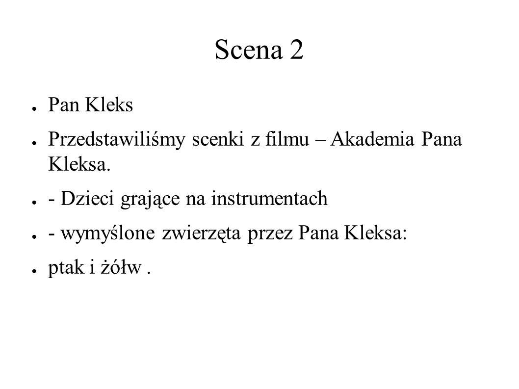 Scena 2 ● Pan Kleks ● Przedstawiliśmy scenki z filmu – Akademia Pana Kleksa.