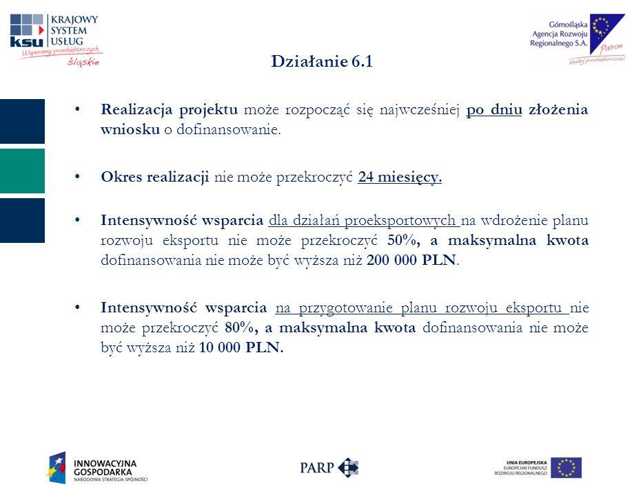 Działanie 6.1 Realizacja projektu może rozpocząć się najwcześniej po dniu złożenia wniosku o dofinansowanie.
