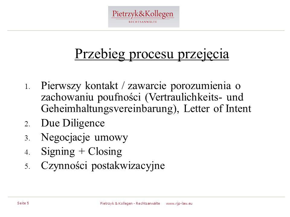 Seite 5 Pietrzyk & Kollegen - Rechtsanwälte www.rjp-law.eu Przebieg procesu przejęcia 1.