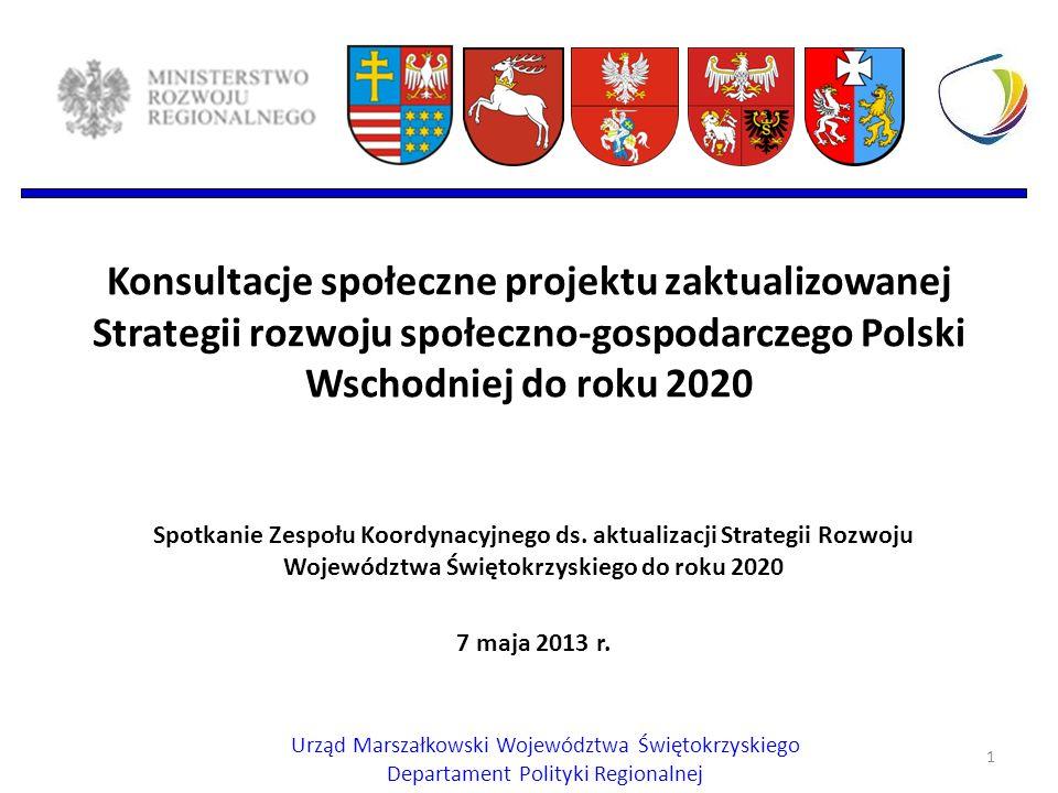 Konsultacje społeczne projektu zaktualizowanej Strategii rozwoju społeczno-gospodarczego Polski Wschodniej do roku 2020 Spotkanie Zespołu Koordynacyjnego ds.