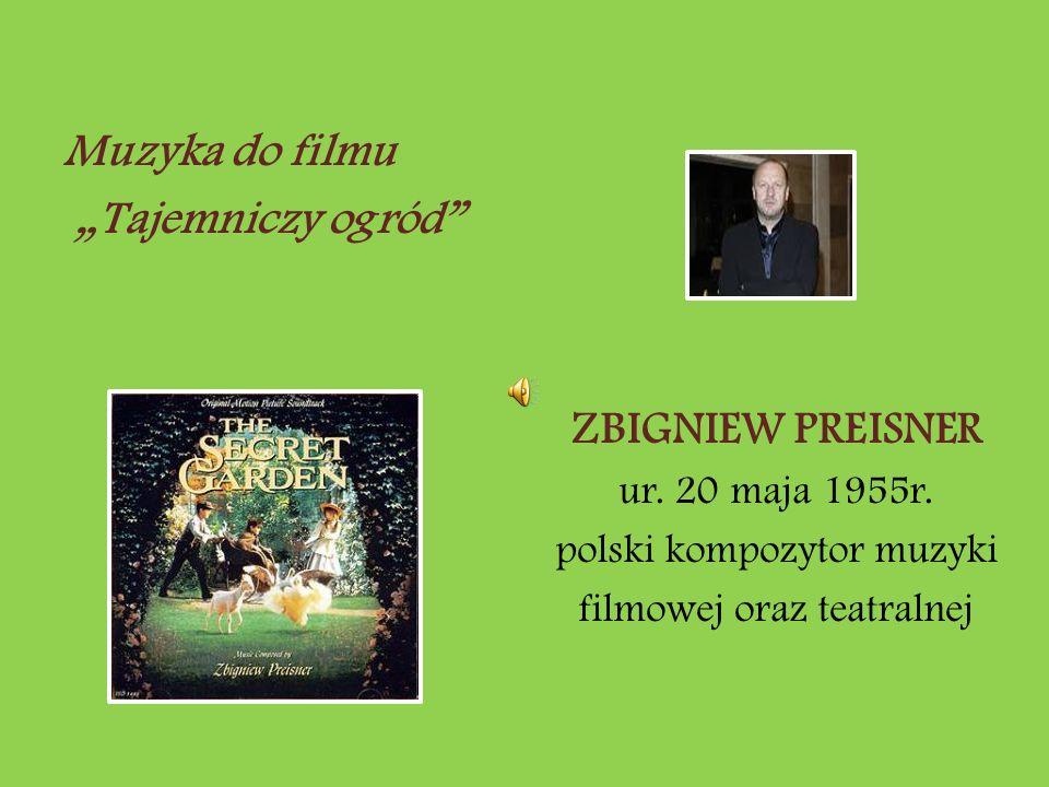 """Muzyka do filmu """"Tajemniczy ogród ZBIGNIEW PREISNER ur."""