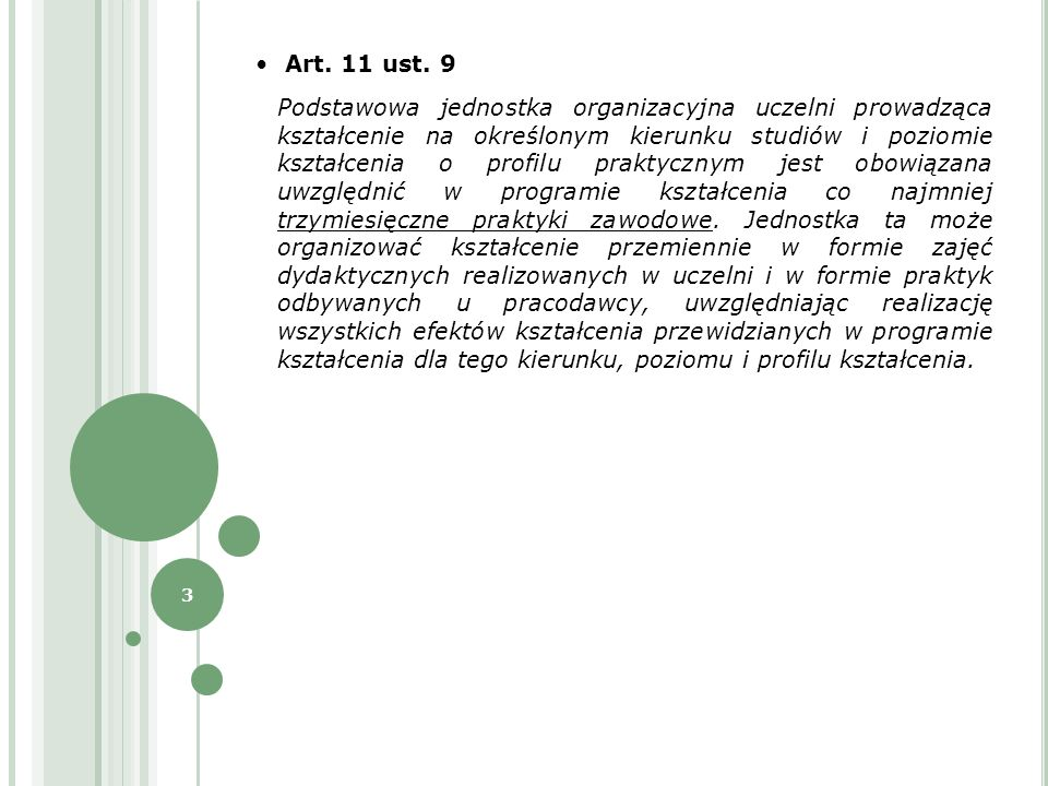Art. 11 ust. 9 Podstawowa jednostka organizacyjna uczelni prowadząca kształcenie na określonym kierunku studiów i poziomie kształcenia o profilu prakt