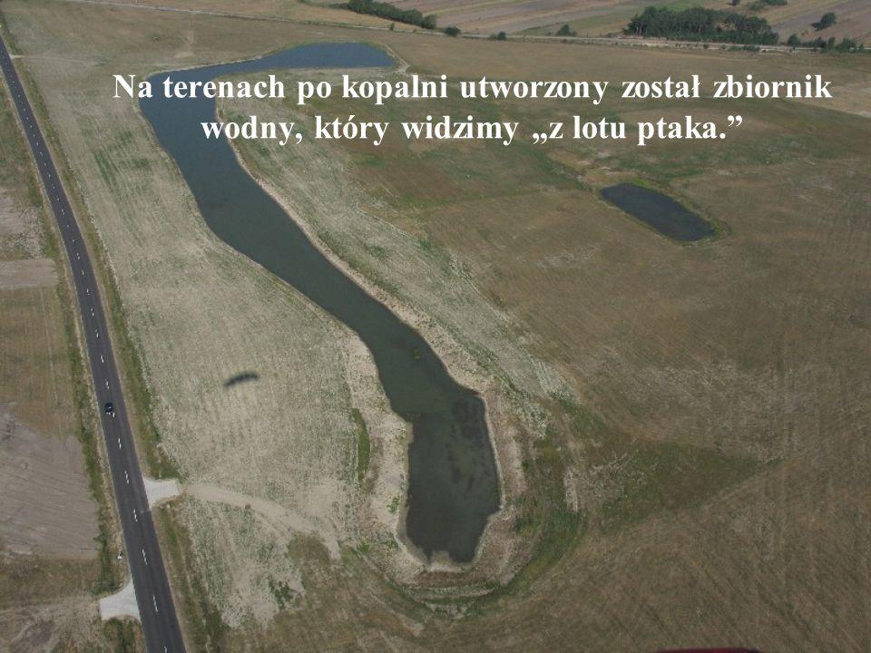 """Na terenach po kopalni utworzony został zbiornik wodny, który widzimy """"z lotu ptaka."""