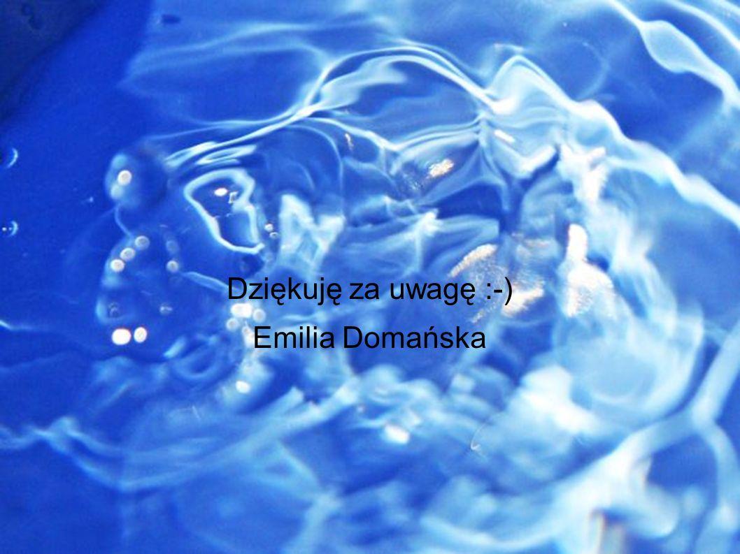 Dziękuję za uwagę :-) Emilia Domańska