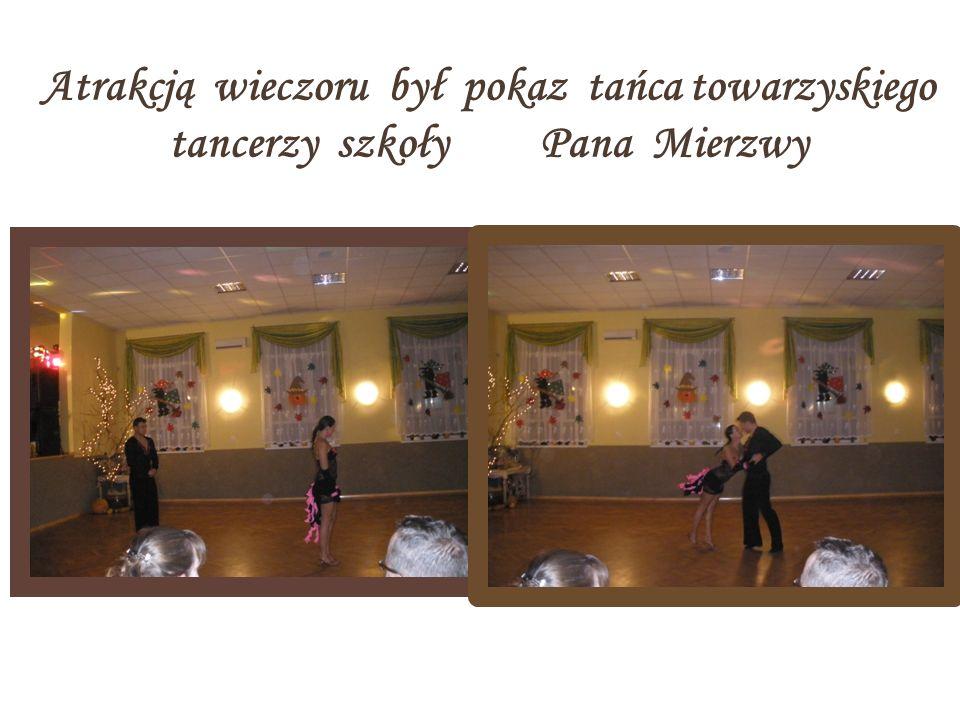 Atrakcją wieczoru był pokaz tańca towarzyskiego tancerzy szkoły Pana Mierzwy