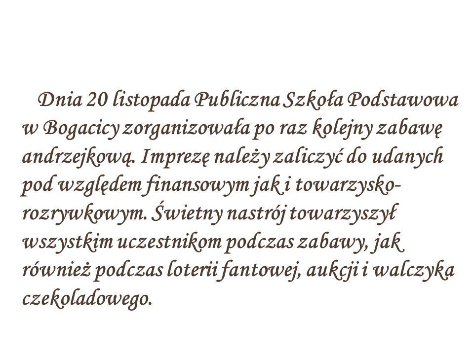 Dnia 20 listopada Publiczna Szkoła Podstawowa w Bogacicy zorganizowała po raz kolejny zabawę andrzejkową.