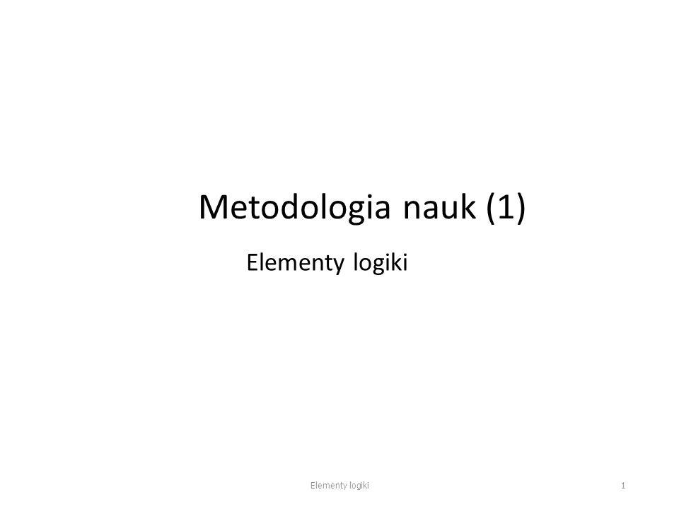 Metodologia nauk (1) Elementy logiki 1
