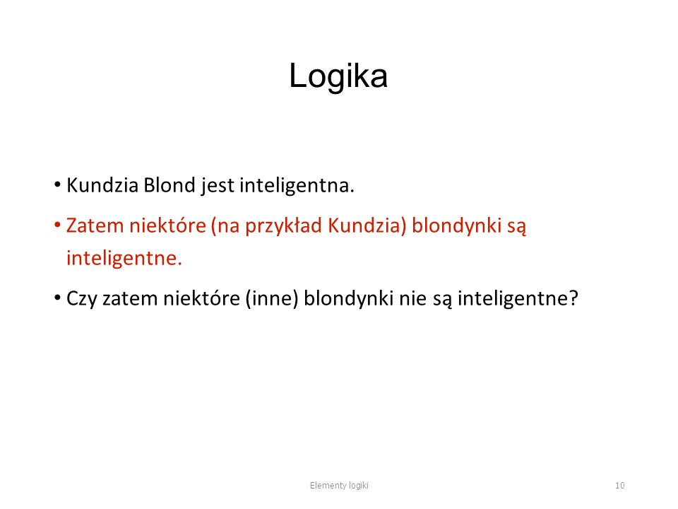 Logika Kundzia Blond jest inteligentna.