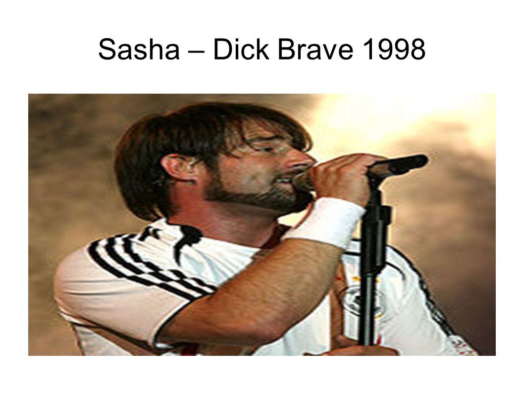 Sasha – Dick Brave 1998