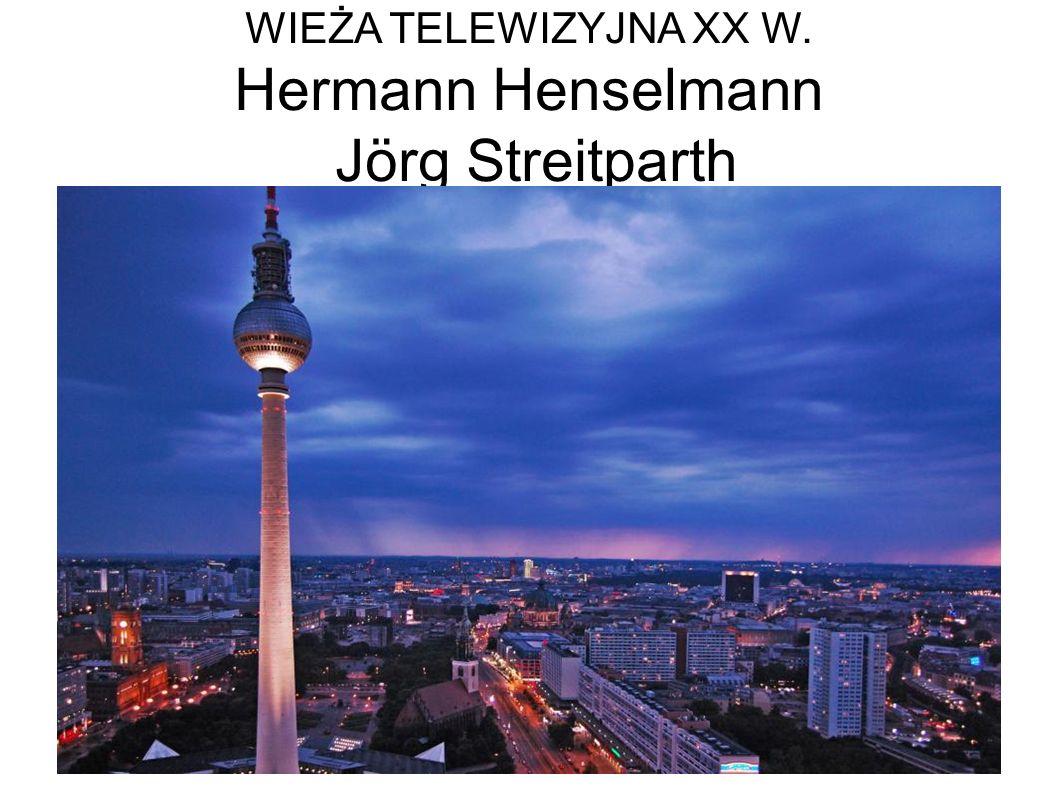 WIEŻA TELEWIZYJNA XX W. Hermann Henselmann Jörg Streitparth