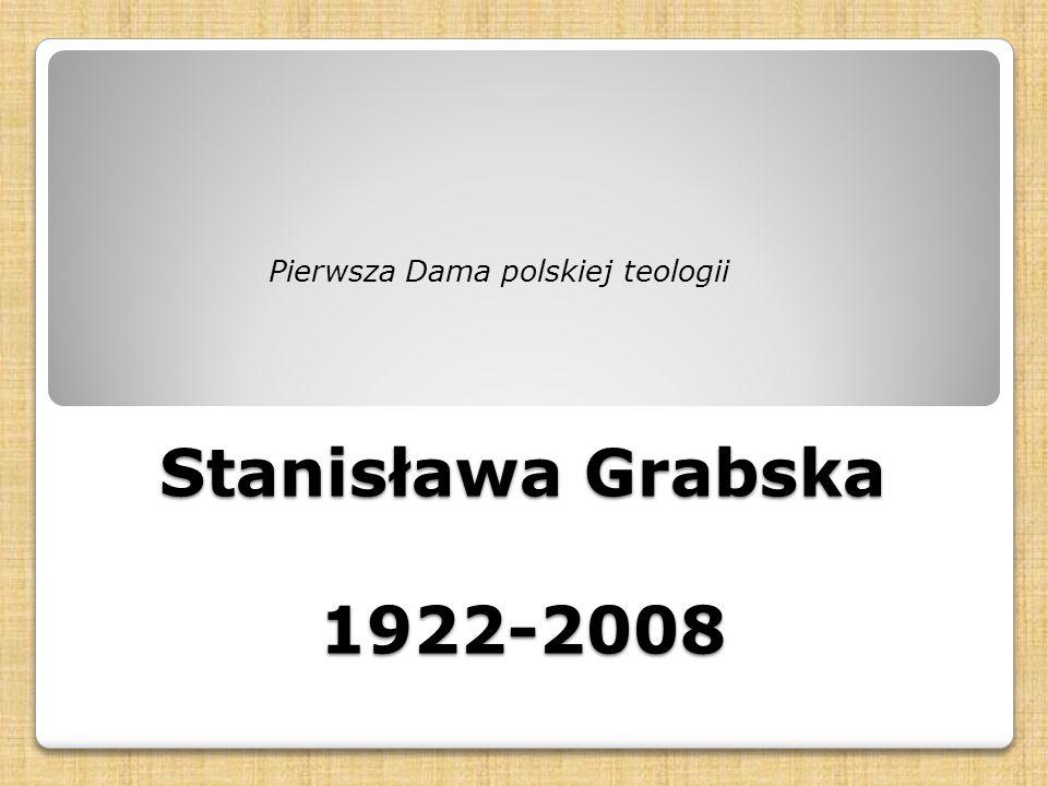 Stanisława Grabska 1922-2008 Pierwsza Dama polskiej teologii